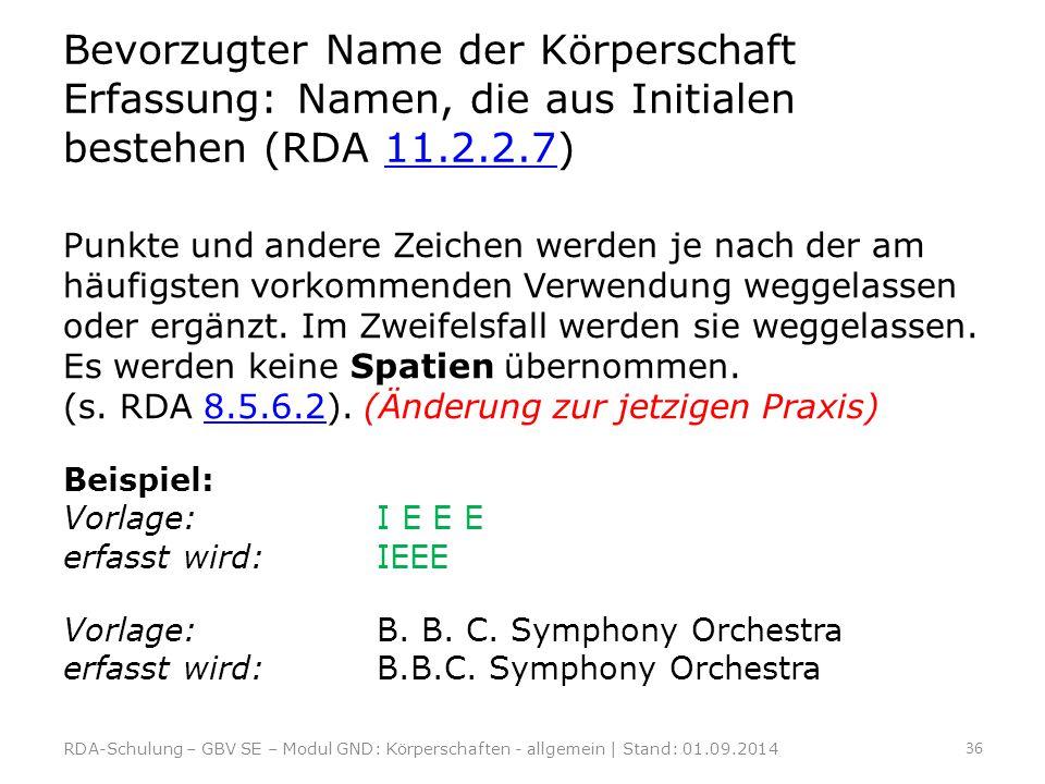 Bevorzugter Name der Körperschaft Erfassung: Namen, die aus Initialen bestehen (RDA 11.2.2.7)