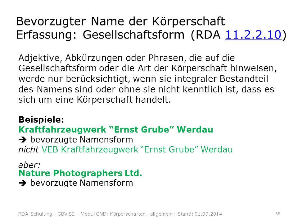 Bevorzugter Name der Körperschaft Erfassung: Gesellschaftsform (RDA 11