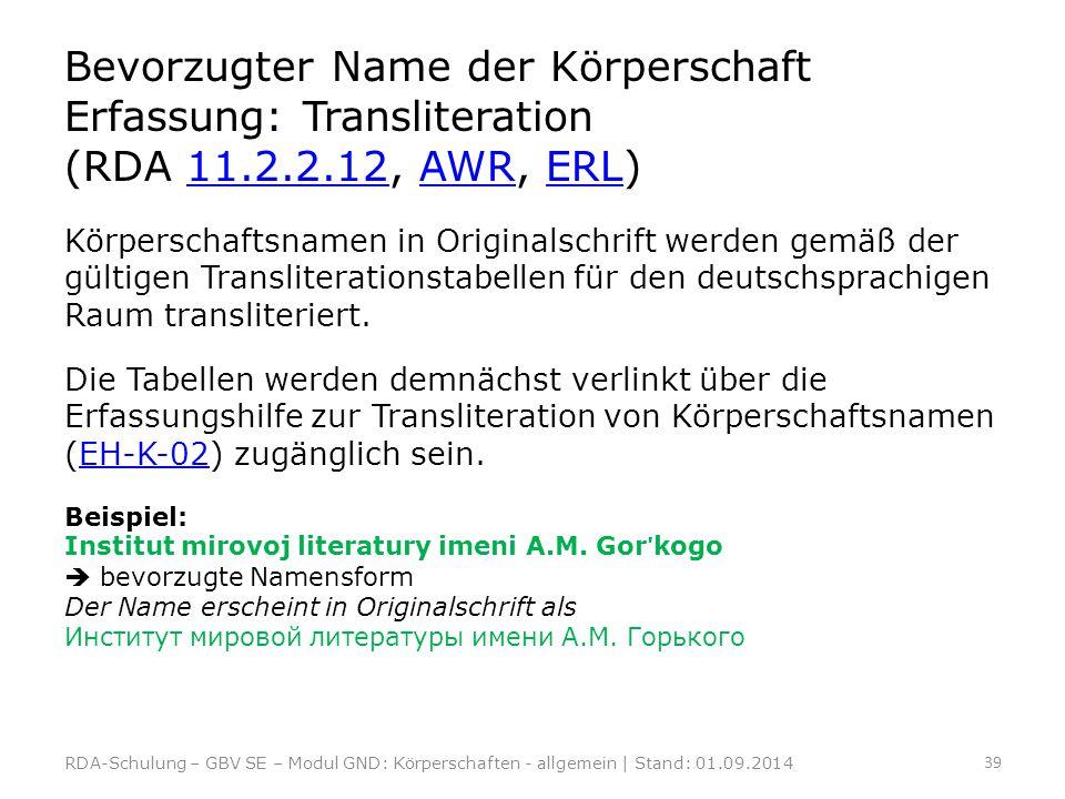 Bevorzugter Name der Körperschaft Erfassung: Transliteration (RDA 11.2.2.12, AWR, ERL)