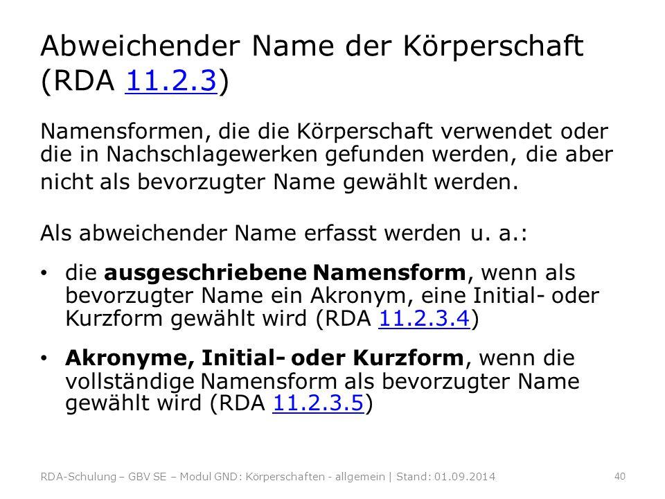 Abweichender Name der Körperschaft (RDA 11.2.3)