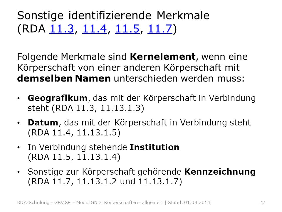 Sonstige identifizierende Merkmale (RDA 11.3, 11.4, 11.5, 11.7)