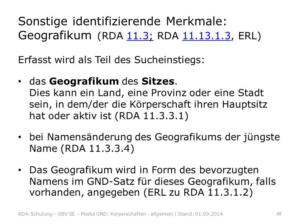 Sonstige identifizierende Merkmale: Geografikum (RDA 11. 3; RDA 11. 13
