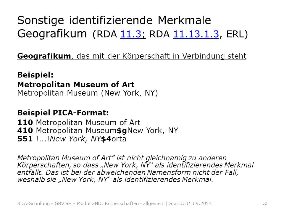 Sonstige identifizierende Merkmale Geografikum (RDA 11. 3; RDA 11. 13
