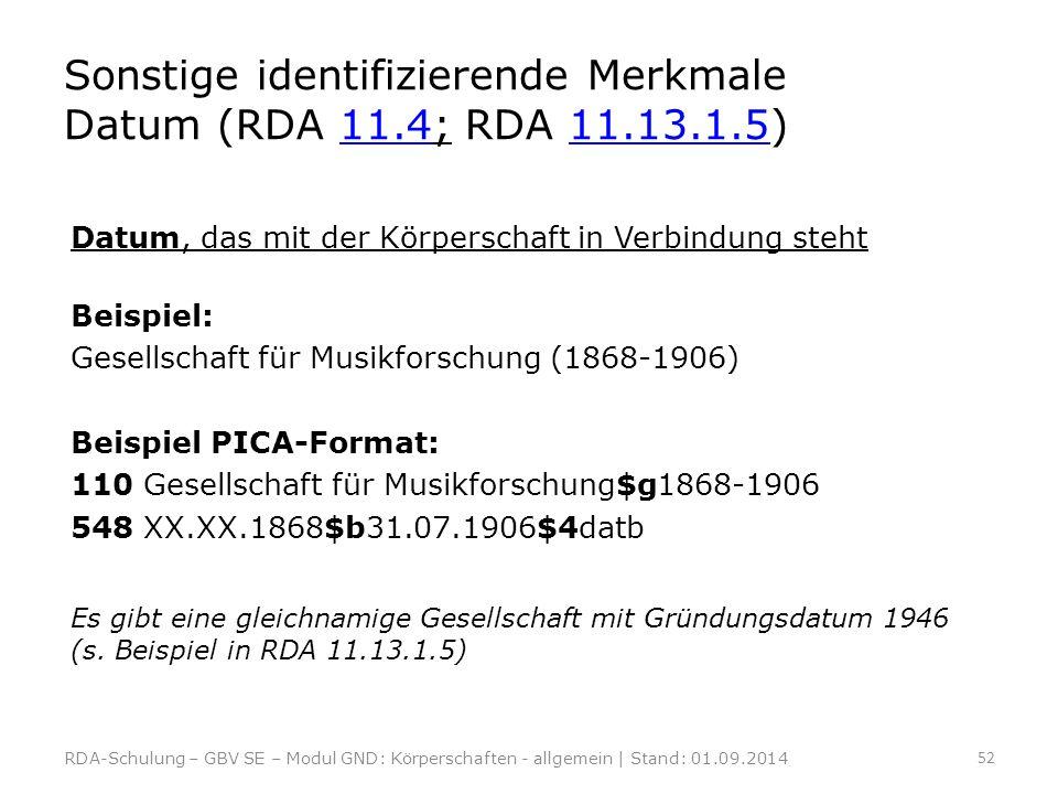 Sonstige identifizierende Merkmale Datum (RDA 11.4; RDA 11.13.1.5)