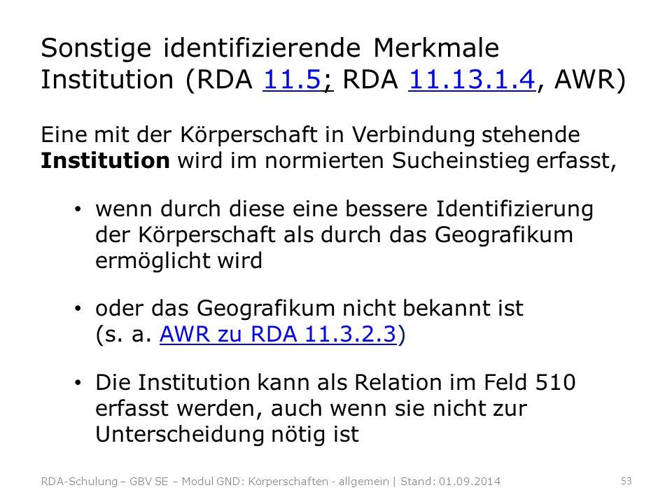 Sonstige identifizierende Merkmale Institution (RDA 11. 5; RDA 11. 13