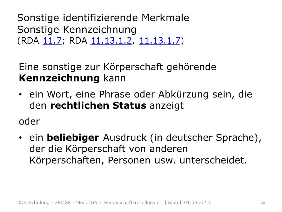 Sonstige identifizierende Merkmale Sonstige Kennzeichnung (RDA 11