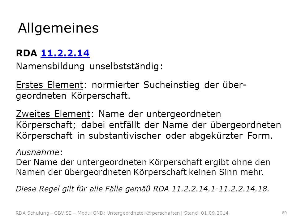 Allgemeines RDA 11.2.2.14 Namensbildung unselbstständig: