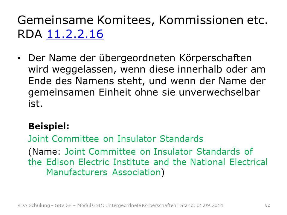 Gemeinsame Komitees, Kommissionen etc. RDA 11.2.2.16