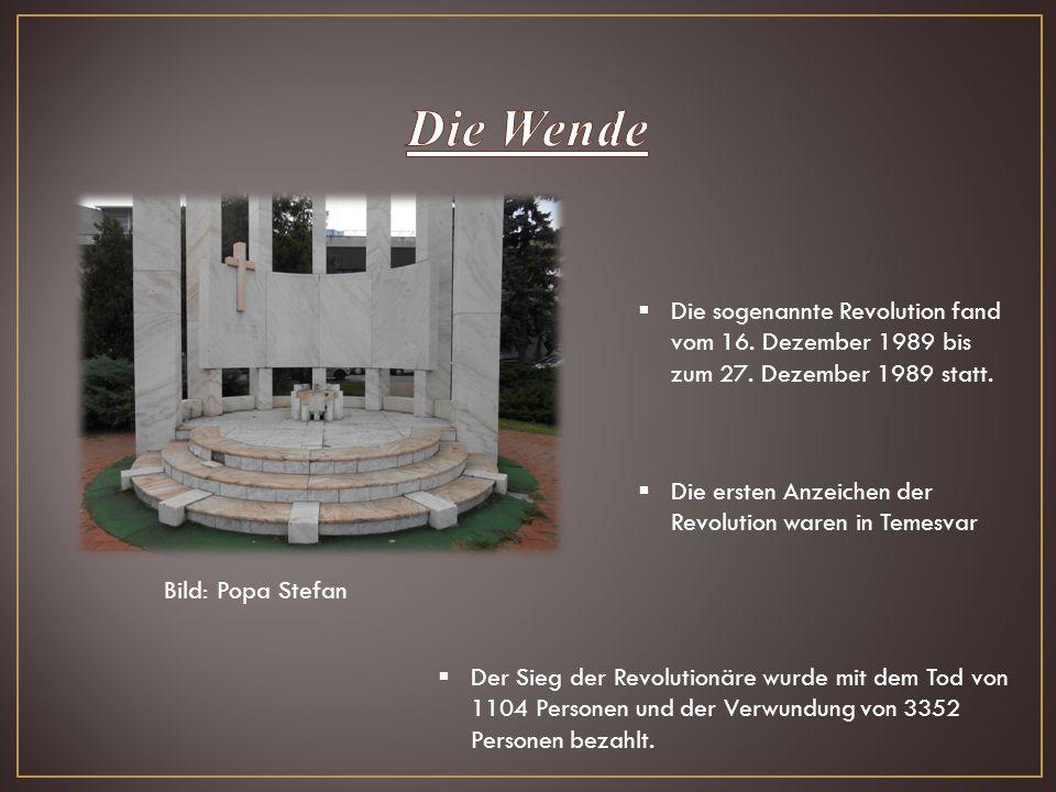 Die Wende Die sogenannte Revolution fand vom 16. Dezember 1989 bis zum 27. Dezember 1989 statt.