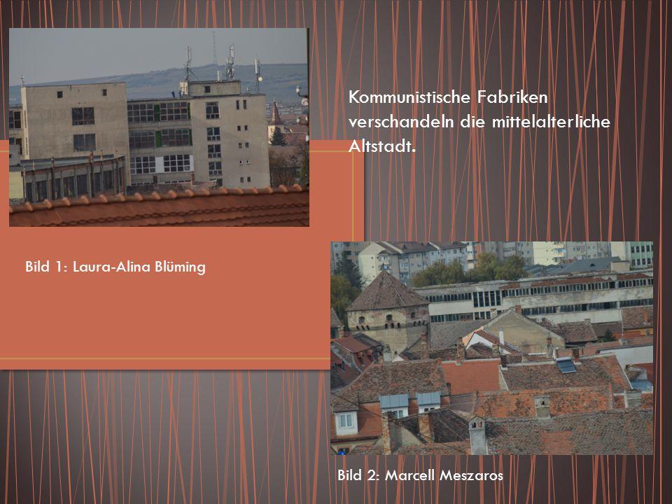 Kommunistische Fabriken verschandeln die mittelalterliche Altstadt.