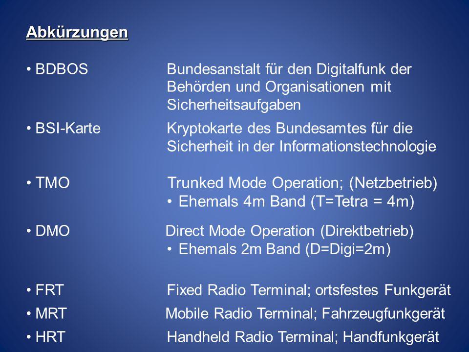 Abkürzungen TMO Trunked Mode Operation; (Netzbetrieb)
