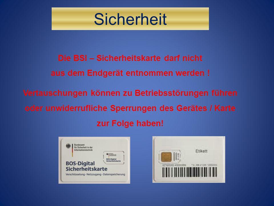 Sicherheit Die BSI – Sicherheitskarte darf nicht aus dem Endgerät entnommen werden !