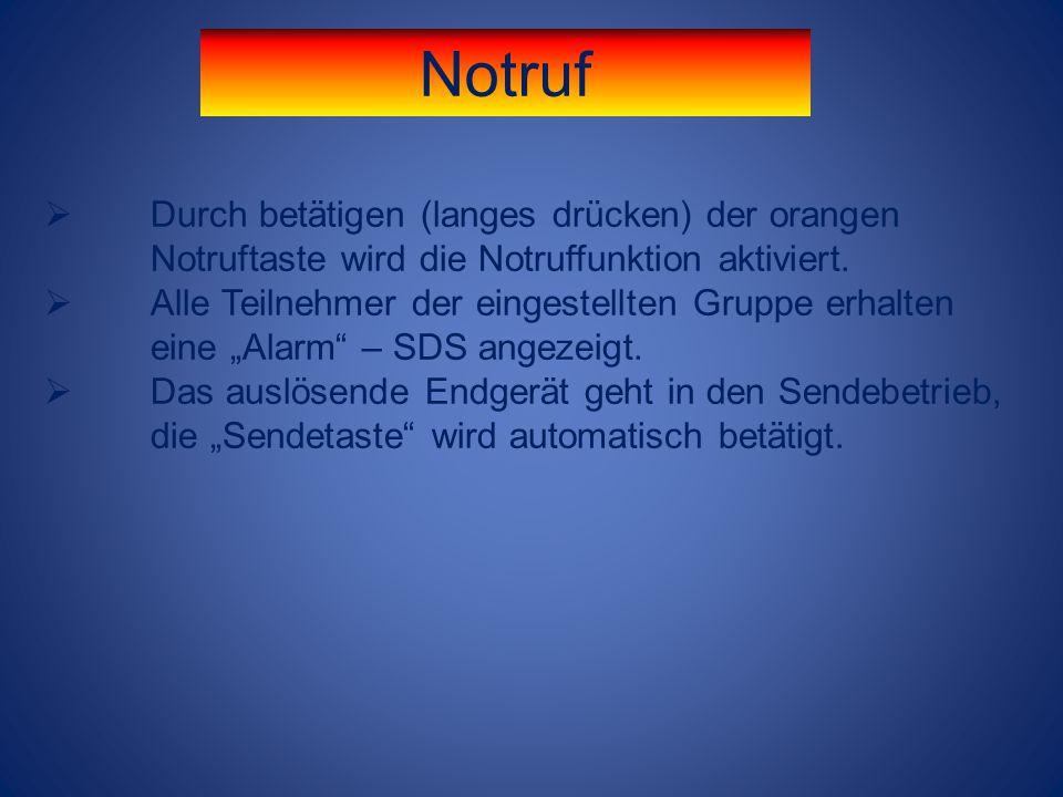 Notruf Durch betätigen (langes drücken) der orangen Notruftaste wird die Notruffunktion aktiviert.
