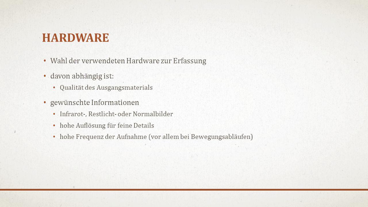hardware Wahl der verwendeten Hardware zur Erfassung