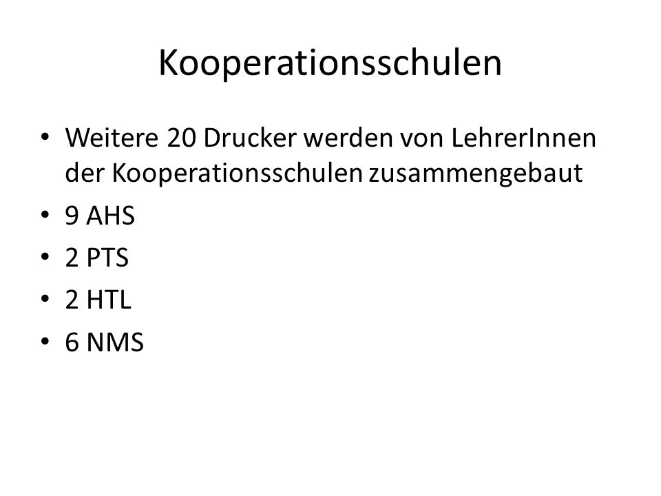Kooperationsschulen Weitere 20 Drucker werden von LehrerInnen der Kooperationsschulen zusammengebaut.