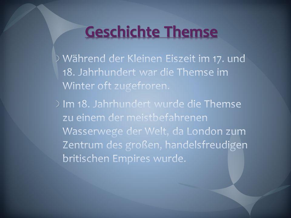 Geschichte Themse Während der Kleinen Eiszeit im 17. und 18. Jahrhundert war die Themse im Winter oft zugefroren.