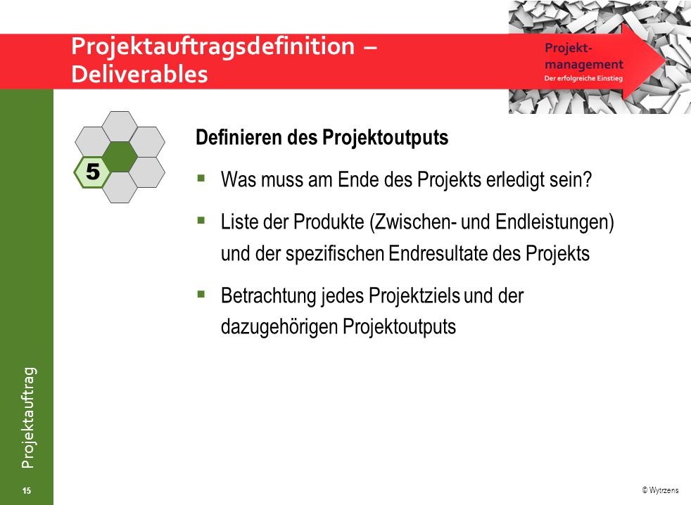 Projektauftragsdefinition – Deliverables