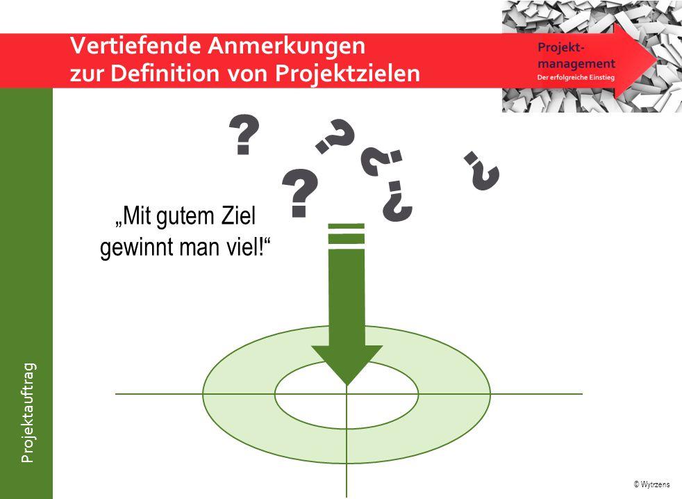 Vertiefende Anmerkungen zur Definition von Projektzielen
