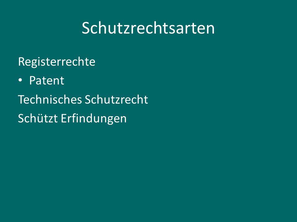 Schutzrechtsarten Registerrechte Patent Technisches Schutzrecht