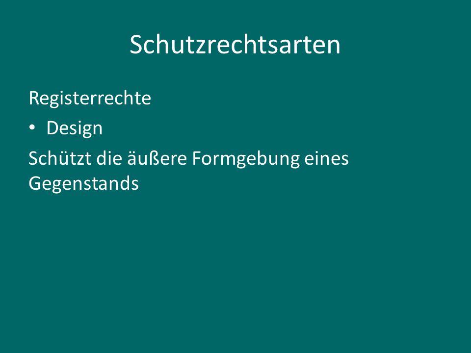 Schutzrechtsarten Registerrechte Design