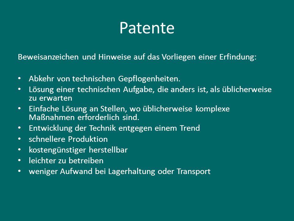 Patente Beweisanzeichen und Hinweise auf das Vorliegen einer Erfindung: Abkehr von technischen Gepflogenheiten.