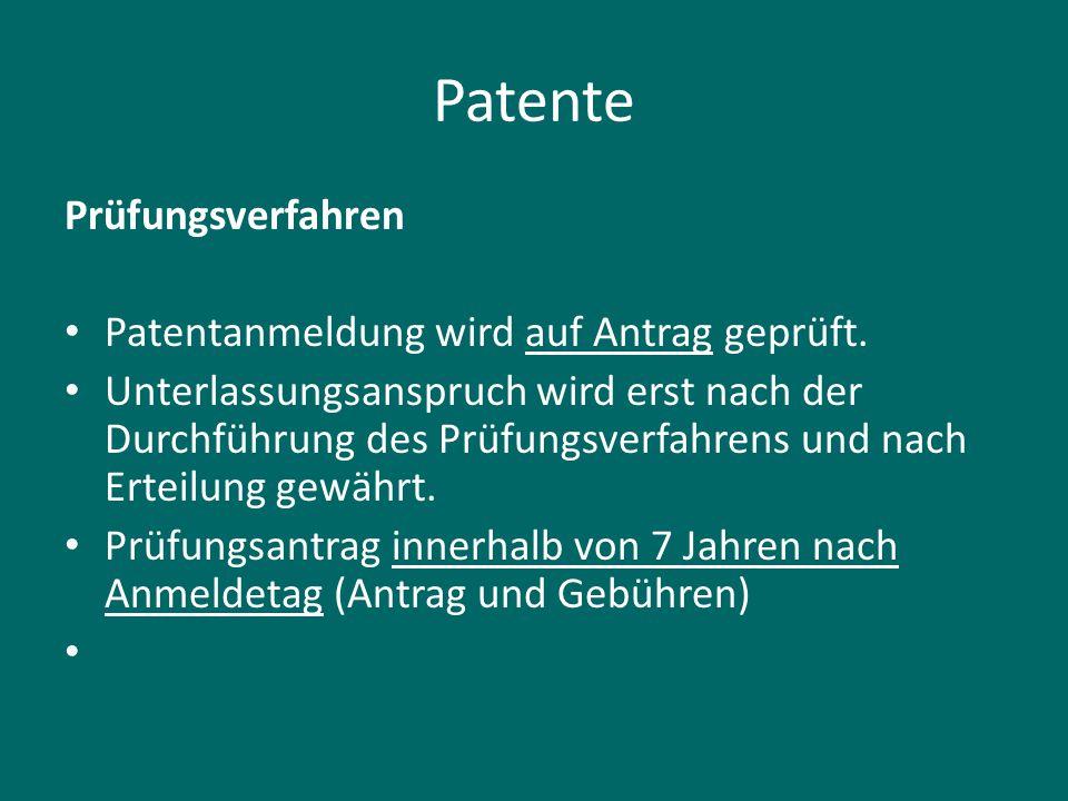 Patente Prüfungsverfahren Patentanmeldung wird auf Antrag geprüft.