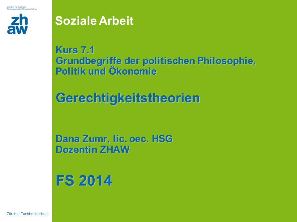 Kurs 7.1 Grundbegriffe der politischen Philosophie, Politik und Ökonomie Gerechtigkeitstheorien Dana Zumr, lic.