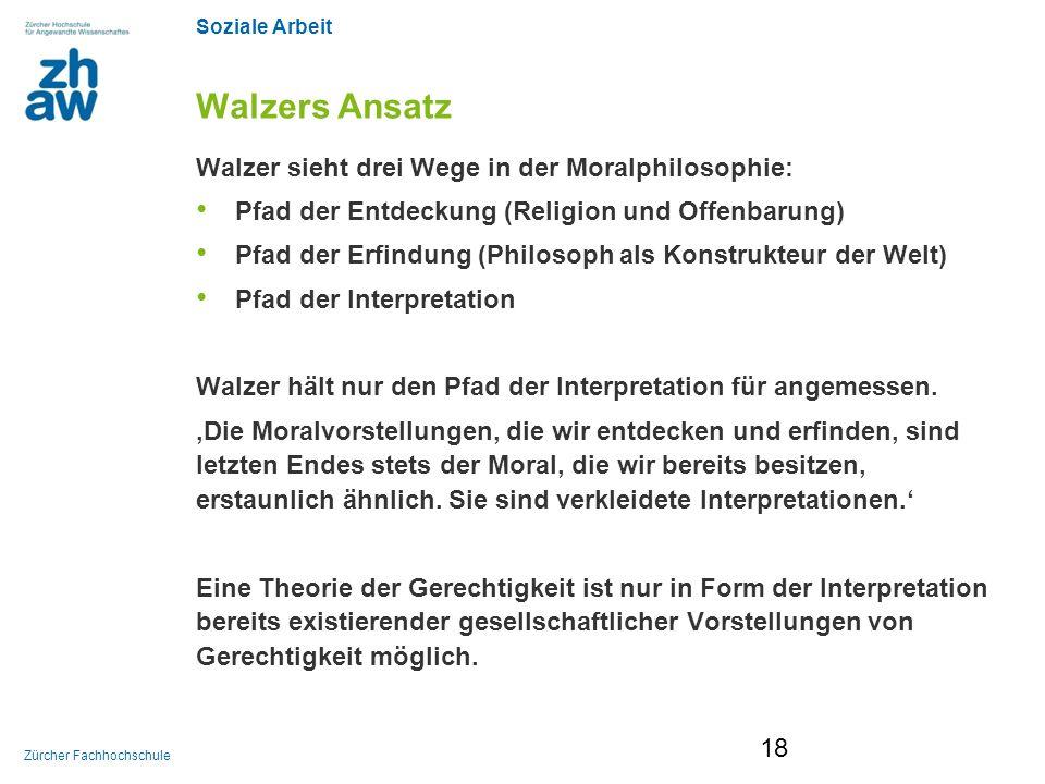 Walzers Ansatz Walzer sieht drei Wege in der Moralphilosophie: