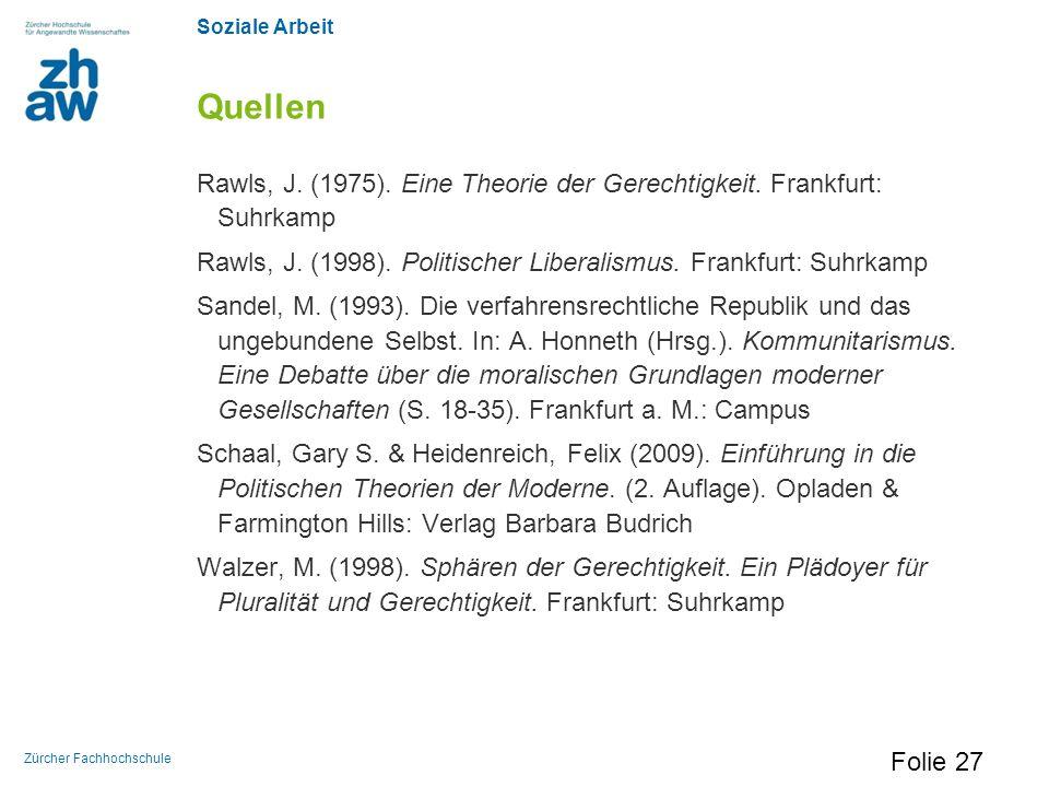 Quellen Rawls, J. (1975). Eine Theorie der Gerechtigkeit. Frankfurt: Suhrkamp. Rawls, J. (1998). Politischer Liberalismus. Frankfurt: Suhrkamp.