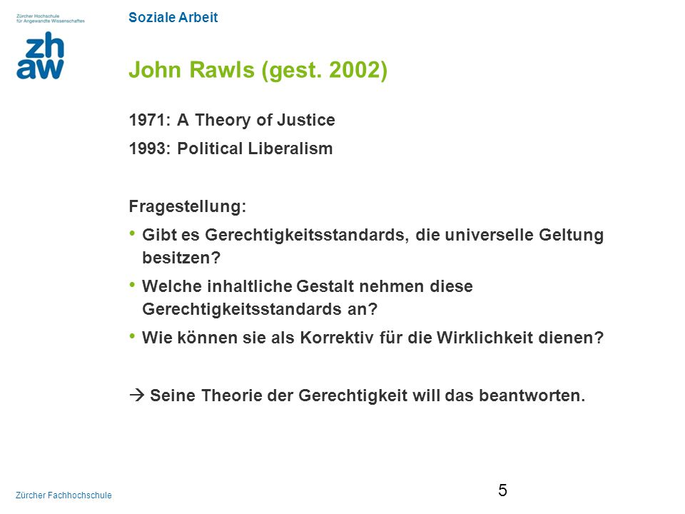 John Rawls (gest. 2002) 1971: A Theory of Justice