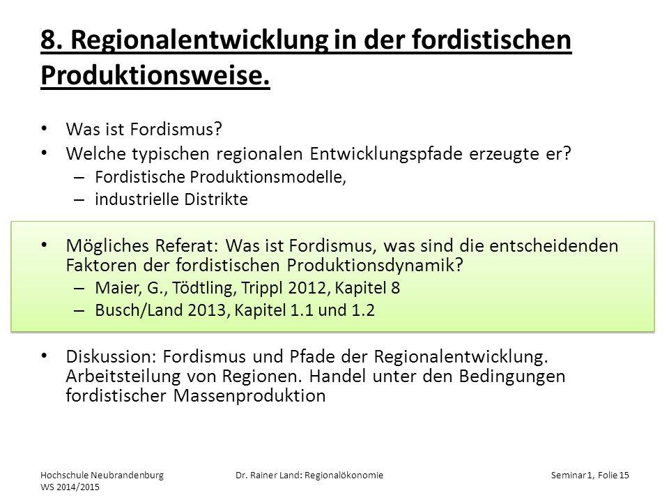 8. Regionalentwicklung in der fordistischen Produktionsweise.