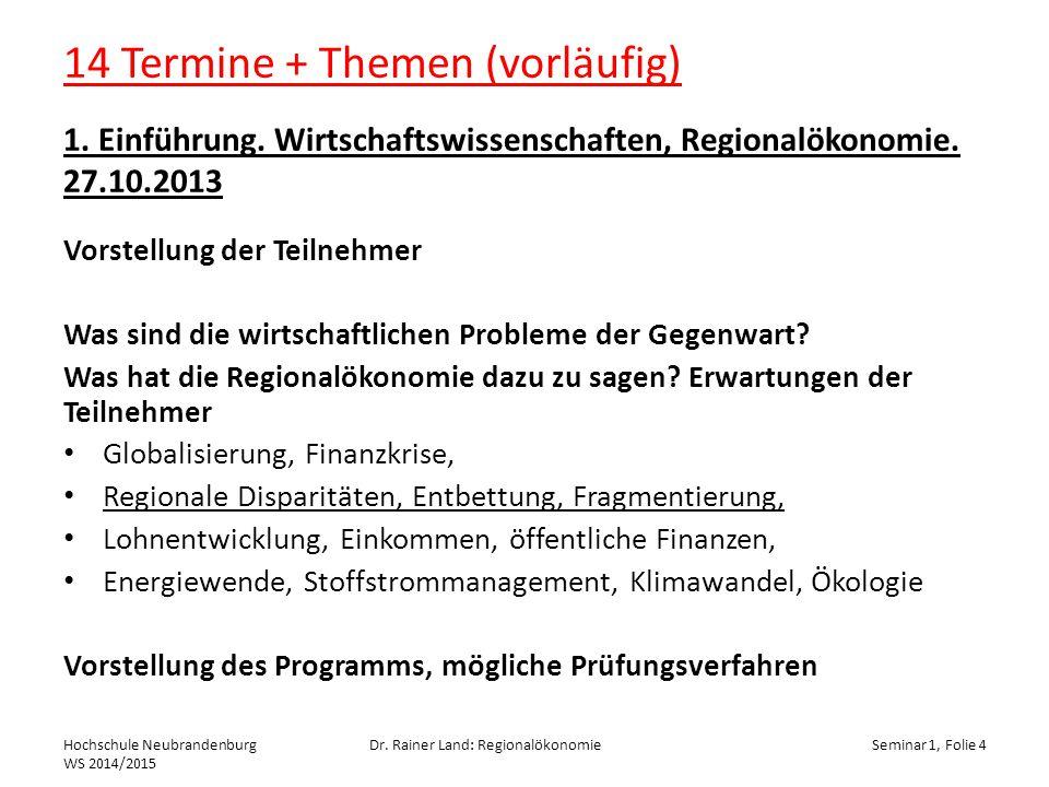 14 Termine + Themen (vorläufig) 1. Einführung