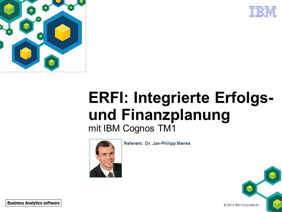 ERFI: Integrierte Erfolgs- und Finanzplanung mit IBM Cognos TM1