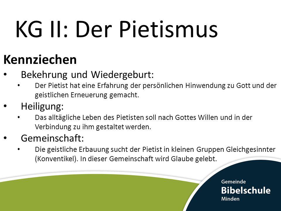 KG II: Der Pietismus Kennziechen Bekehrung und Wiedergeburt:
