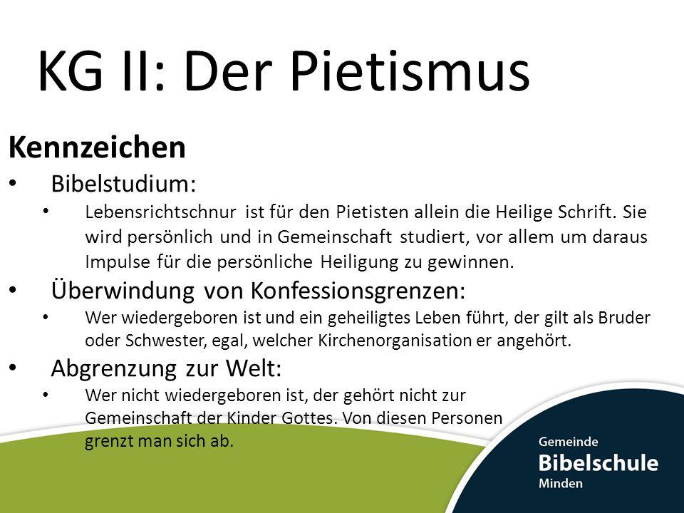 KG II: Der Pietismus Kennzeichen Bibelstudium: