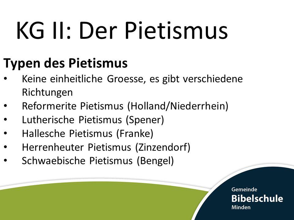 KG II: Der Pietismus Typen des Pietismus