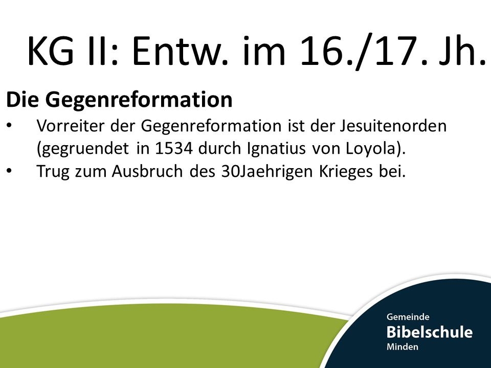 KG II: Entw. im 16./17. Jh. Die Gegenreformation