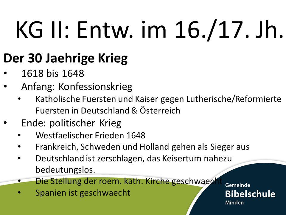 KG II: Entw. im 16./17. Jh. Der 30 Jaehrige Krieg 1618 bis 1648