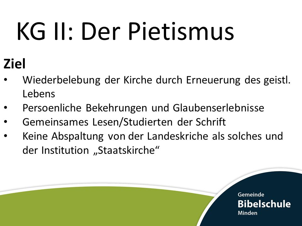 KG II: Der Pietismus Ziel