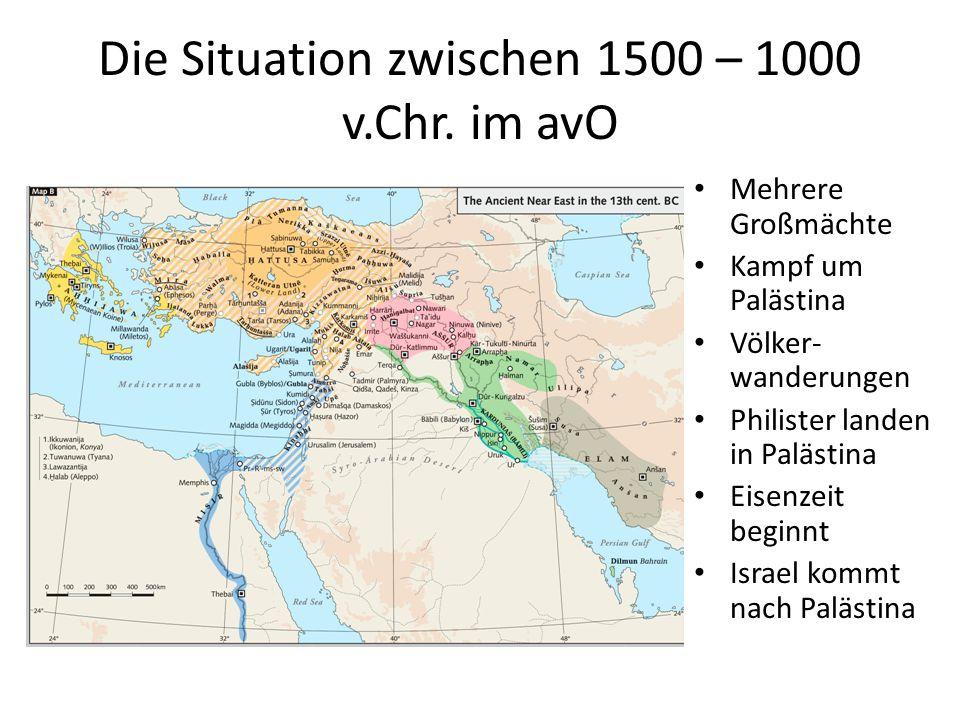 Die Situation zwischen 1500 – 1000 v.Chr. im avO