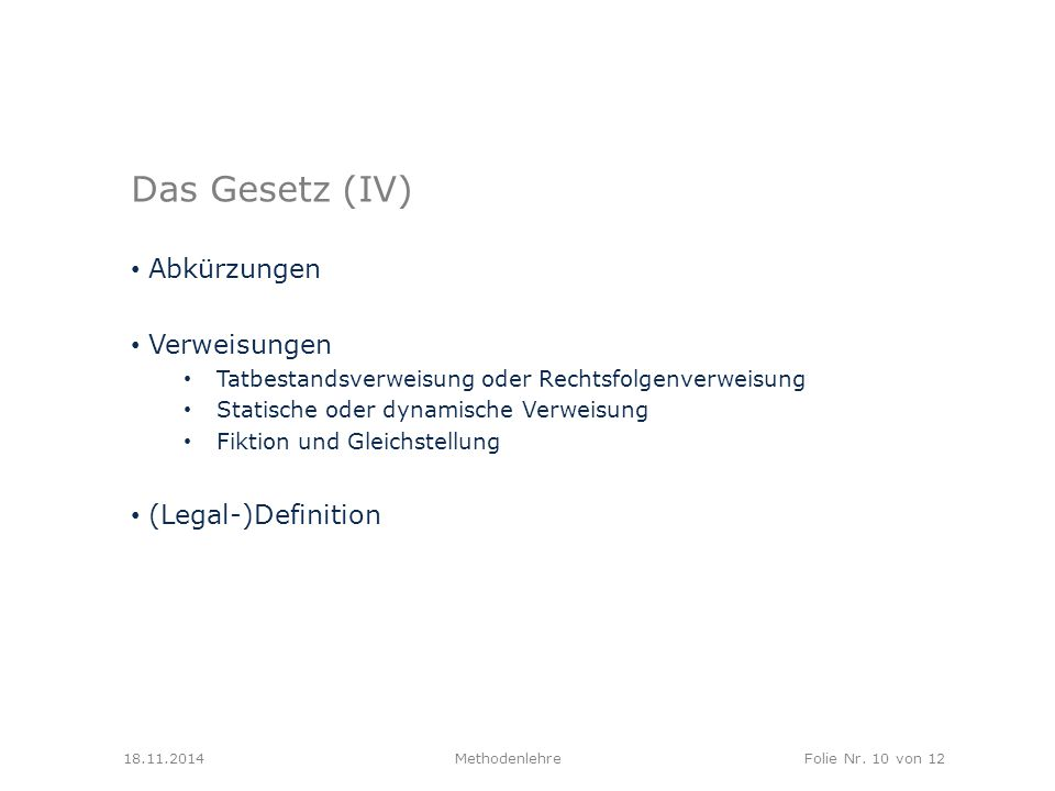 Das Gesetz (IV) Abkürzungen Verweisungen (Legal-)Definition