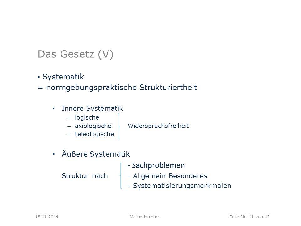 Das Gesetz (V) - Sachproblemen Systematik