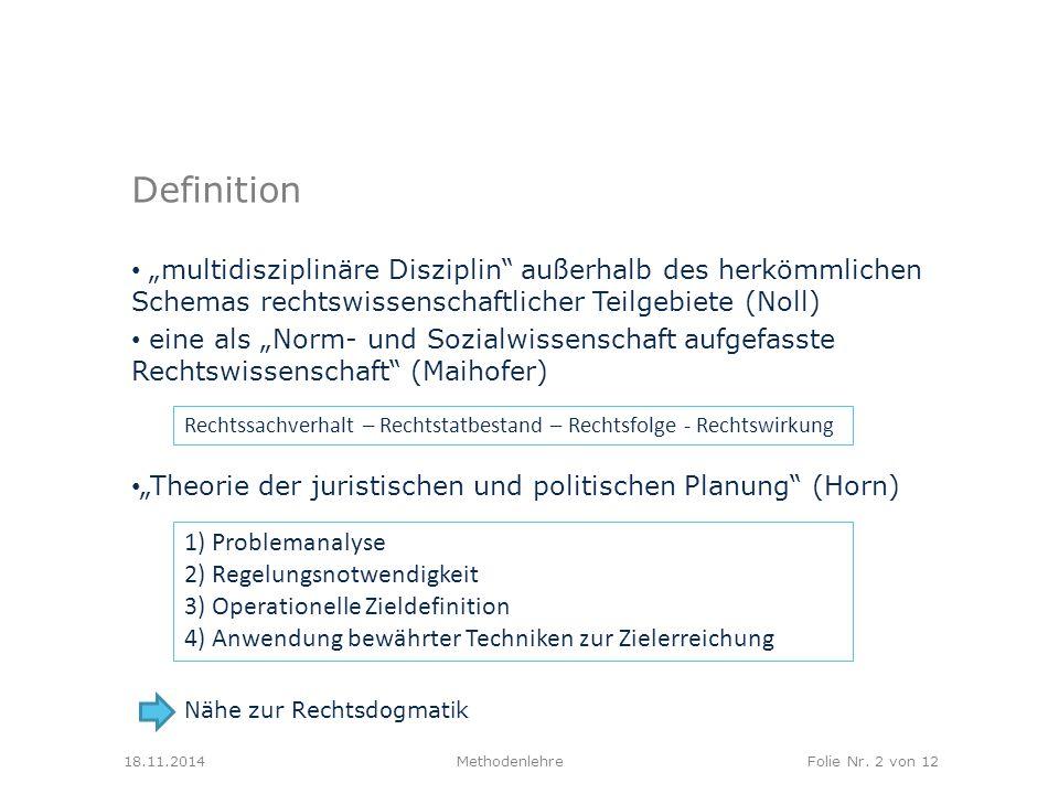 """Definition """"multidisziplinäre Disziplin außerhalb des herkömmlichen Schemas rechtswissenschaftlicher Teilgebiete (Noll)"""