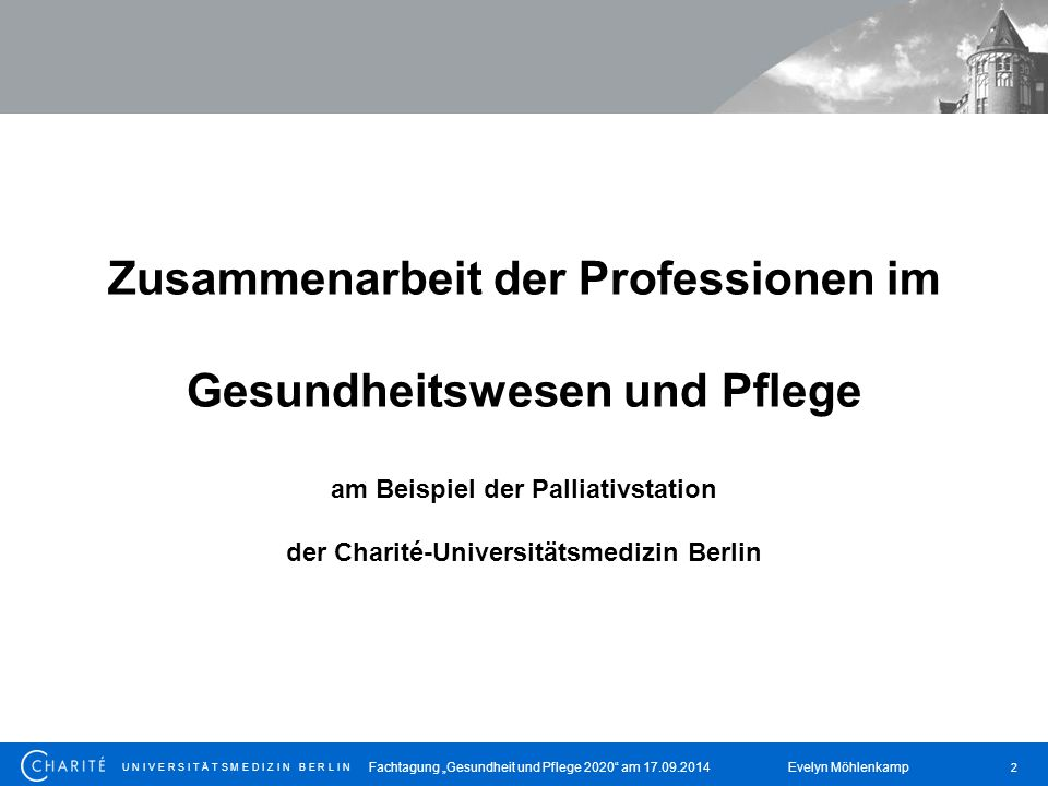 Zusammenarbeit der Professionen im Gesundheitswesen und Pflege am Beispiel der Palliativstation der Charité-Universitätsmedizin Berlin