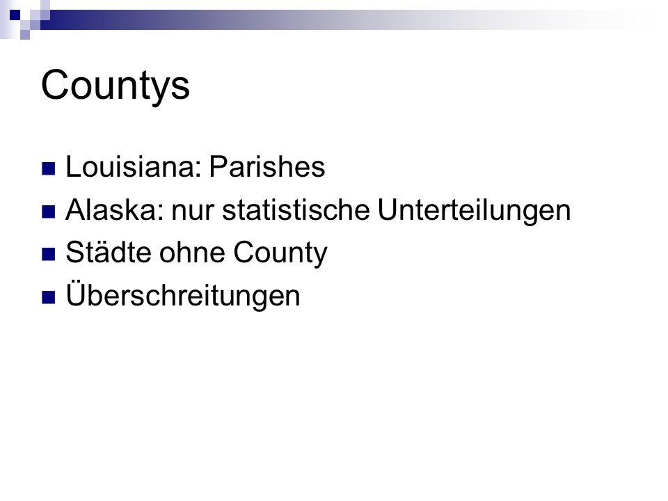 Countys Louisiana: Parishes Alaska: nur statistische Unterteilungen