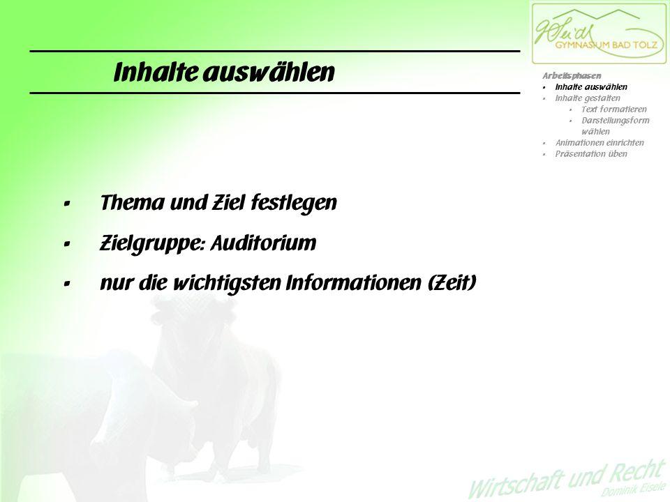 Inhalte auswählen Thema und Ziel festlegen Zielgruppe: Auditorium
