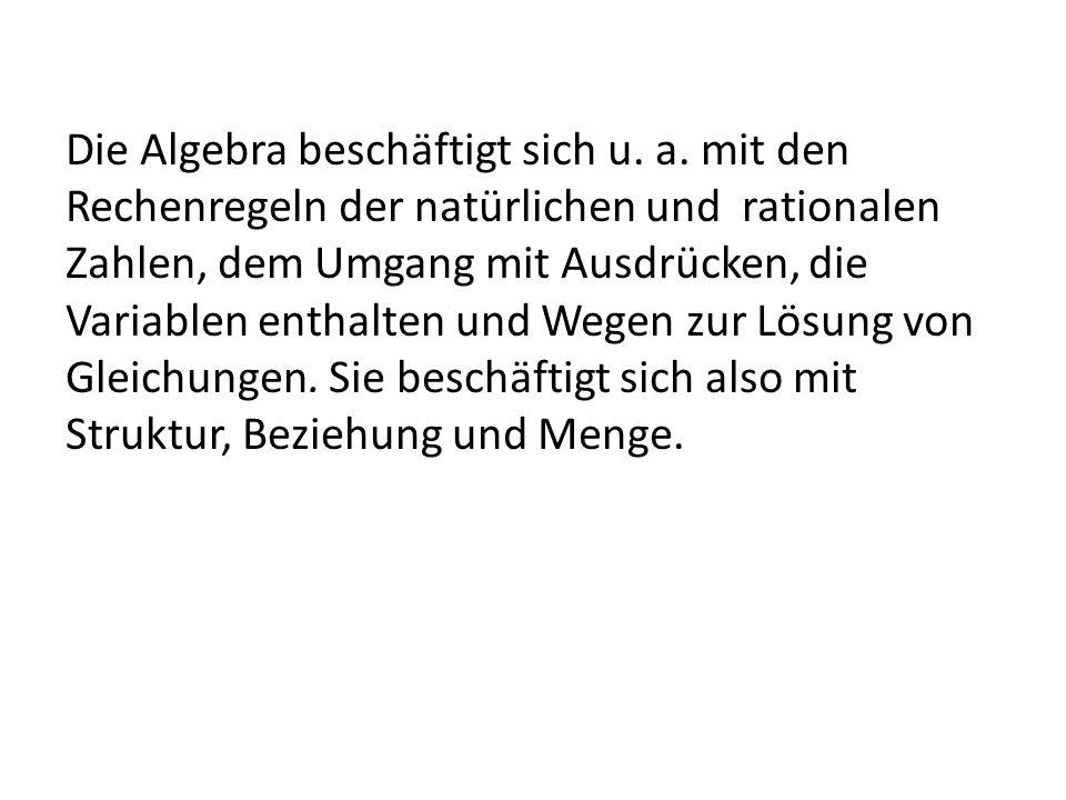 Die Algebra beschäftigt sich u. a