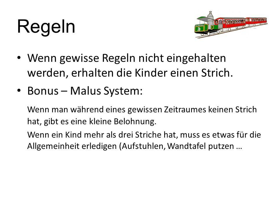 Regeln Wenn gewisse Regeln nicht eingehalten werden, erhalten die Kinder einen Strich. Bonus – Malus System: