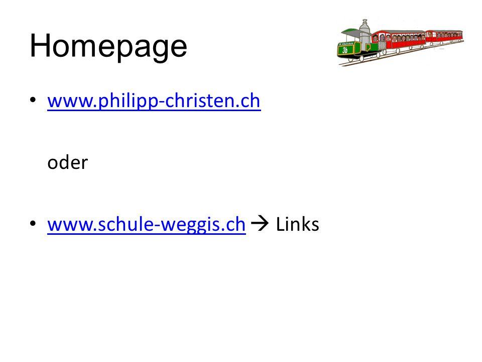 Homepage www.philipp-christen.ch oder www.schule-weggis.ch  Links