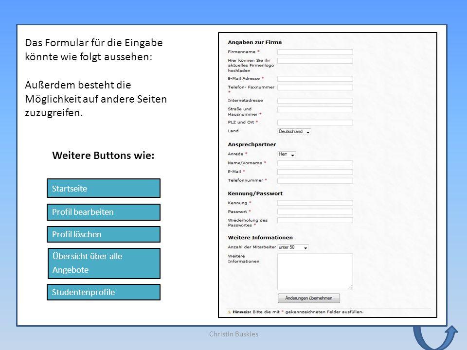 Das Formular für die Eingabe könnte wie folgt aussehen: